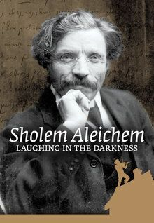 Sholem Aleichem: Laughing in the Darkness (2011)