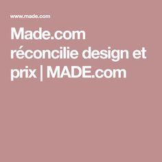 Made.com réconcilie design et prix   MADE.com