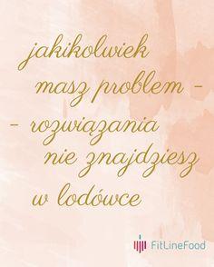 Jakikolwiek masz problem, rozwiązania nie znajdziesz w lodówce. / Whatever your problem is, you won't find the answer in a fridge