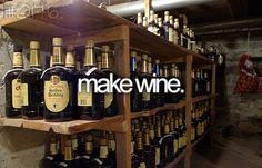Make Wine.