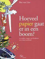 Hoeveel papier gaat er in een boom? behandelt vragen van kinderen over duurzaamheid.