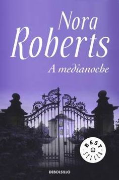 A medianoche - Nora Roberts Nora Roberts Libros, The Good Lie, Teen Titans, Free Ebooks, Books To Read, Novels, Author, Reading, Manet