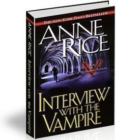 Interview With the Vampire – Anne Rice