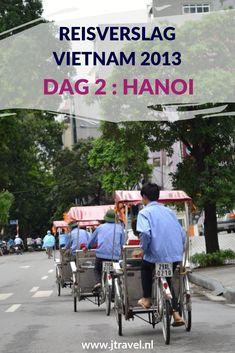 Op dag 2 van mijn rondreis door Vietnam kwam ik aan in Hanoi met 's middags een tochtje met een fietstaxi door de straten van Hanoi. Alles over de tweede dag van mijn reis door Vietnam lees je hier. Lees je mee? #vietnam #hanoi #reisverslag #jtravel #jtravelblog