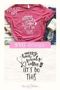 This svg files featuring a saying Messy hair, scrubs, coffee, let's do this and a stethoscop and coffee cup is a great gift idea for the awesome nurse in your life. Or show the world your passion for your job as a nurse and make your patients laugh. I am sure they will love it! #handlettered #svgfiles #nursesvg #cricut #silhouette