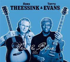 I just received the newest release, True & Blue , from Hans Theessink & Terry Evans and it handles the roots of blues with modern sophis. Jazz Blues, Blues Music, Lee Evans, Blue Roots, Live Cd, Folk Festival, Album Releases, World Music, Cool Things To Buy