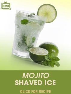 ... ! Try out this Mojito Shaved Ice with homemade mojito syrup and mint