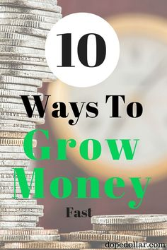 Learn 10 ways to make MORE money with the money you already have! Here are 10 ways to grow money fast.