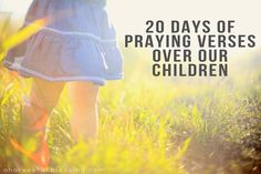 20 days of praying verses over our children