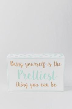 Mint and Gold Being Yourself Is The Prettiest Box Sign francesas.com #TRUTH