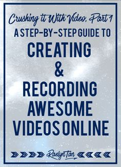 Video marketing tips & tools: Everything you need to know on creating and recording videos for your online business. (Step by step tutorial on how to use videos for entrepreneurs!)