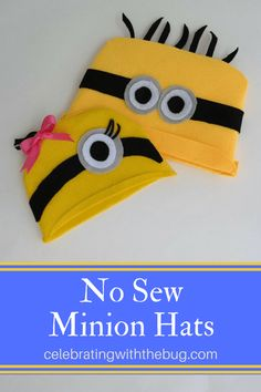 No Sew Minion Hats, felt  DIY minion hats for the whole family!