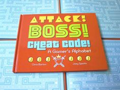 An ironic yet informative alphabet that defines the most important gaming terms that everyone needs to know, Attack! A Gamer's Alphabet is the ultimate crossover gift for our age, a book that can actually Chris Barton, Video Game Artist, Beta Games, Alphabet Code, Cheating, Videogames, Boss, This Book