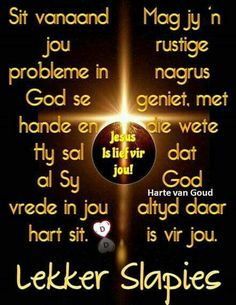 Evening Greetings, Afrikaanse Quotes, Goeie Nag, Angel Prayers, Special Quotes, Good Night Quotes, Sleep Tight, Day Wishes, Morning Messages