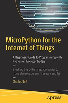 MicroPython for the Internet of Things Pdf Download e-Book