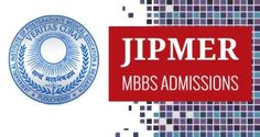 JIPMER 2016JIPMER Important dates JIPMER Seat distributiion JIPMER Monk Test JIPMER 2016 Eligibility Entrance Exam Date JIPMER Online application starting