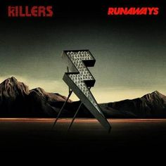 Runaways - The Killers Another Epically awesome anthem from my favorite band. Can't wait to be BATTLEBORN!