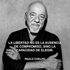 «La libertad no es la ausencia de compromiso, sino la capacidad de elegir. » Paulo Coelho #libertad #coelho #compromiso http://www.pandabuzz.com/es/cita-del-dia/Paulo-Coelho-libertad