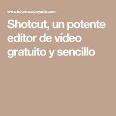 Shotcut, un potente editor de vídeo gratuito y sencillo
