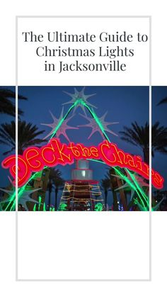 Where to find Christmas Lights in Jacksonville, North Florida, St. Augustine. Blackhawk Bluff Neighborhood, St. Augustine Nights of Lights, Jax Illuminations, Jacksonvillle Beach Deck the Chairs, and more!