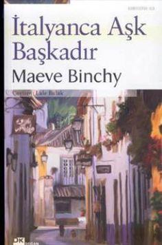 İtalyanca Aşk Başkadır - Maeve Binchy-okuyup çok beğendiğim bir kitap