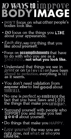 How to feel good about yourself and body image- love this!