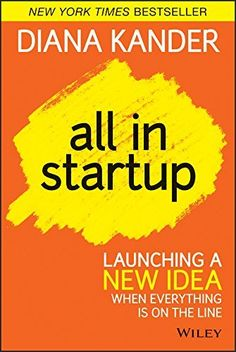 All In Startup: Launching a New Idea When Everything Is on the Line by Diana Kander, http://www.amazon.com/dp/B00JUUZP92/ref=cm_sw_r_pi_dp_NaN3tb0JTWC13