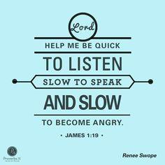 quick to listen, slow to speak