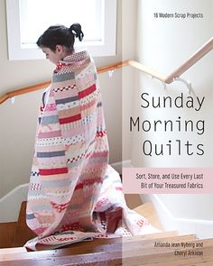 Sunday Morning Quilts by @cheryl_arkison -- Are scrap piles wreaking havoc in your sewing space? Not sure what to do with all those tiny bits of gorgeous prints you hate to part with? Modern quilters Amanda and Cheryl share a passion for scraps-they're here to help you get creative and sew new life into every last little piece. Your Sunday mornings just got a whole lot cozier!