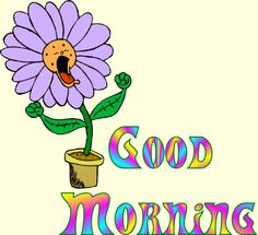 Good morning animated images s pictures clipart Good Morning Wishes Pictures, Funny Good Morning Wishes, Good Morning Animated Images, Cute Good Morning Quotes, Good Morning Gif, Beautiful Words About Life, Good Morning Animation, Morning Rose, Friday Morning