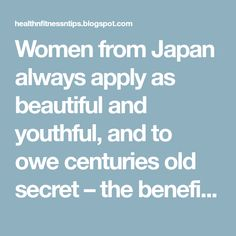 Women from Japan always apply as beautiful and youthful, and to owe centuries old secret – the benefits of rice. Definitely, the secret...