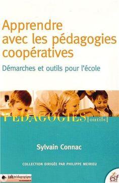 Apprendre avec les pédagogies coopératives : Démarches et outils pour l'école de Sylvain Connac, http://www.amazon.fr/dp/2710124874/ref=cm_sw_r_pi_dp_7ioasb07A2WA0