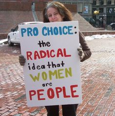 Pro choice: a woman is a person