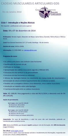 Curso formação Cadeias Musculares e Articulares GDS - Introdução e Noções Básicas Data: 4 a 7 de DEZEMBRO de 2014 - Rio de Janeiro