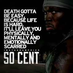 Express yourself with this Death Gotta Be Easy 50 Cent Quote graphic from Instagramphics!