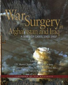 War #Surgery in Afghanistan and Iraq: A Series of  Cases, 2003-2007 (Textbooks of Military Medicine)/