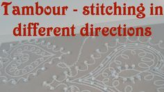 152ebc08db8 Hand Embroidery - Tambour stitches in different directions.