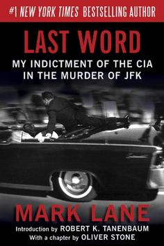 Last Word: My Indictment of the CIA in the Murder of JFK by [Lane, Mark]