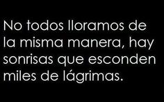 No todos lloramos de la misma manera... English Quotes, Story Of My Life, Frases, Truths, Falling Out Of Love, Cry, Thoughts, Messages