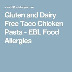 Gluten and Dairy Free Taco Chicken Pasta - EBL Food Allergies