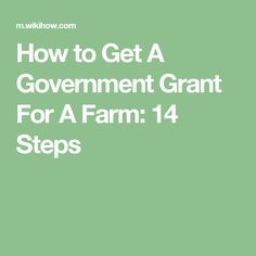 How to Get A Government Grant For A Farm: 14 Steps