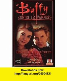 Buffy contre les vampires, tome 31  les fichiers secrets de Willow 1 (9782265073357) Yvonne Navarro , ISBN-10: 2265073350  , ISBN-13: 978-2265073357 ,  , tutorials , pdf , ebook , torrent , downloads , rapidshare , filesonic , hotfile , megaupload , fileserve