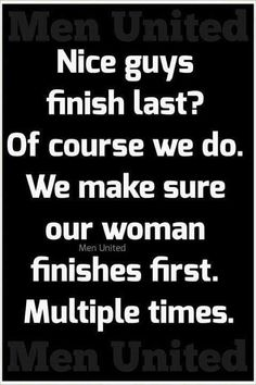 lovin' the nice guys ☺ Freaky Quotes, Naughty Quotes, Badass Quotes, Kinky Quotes, Sex Quotes, Cute Quotes, Satire, Sexy Quotes For Him, Dominant Quotes