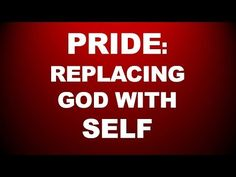 PRIDE: REPLACING GOD WITH SELF - YouTube