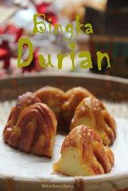 BitterSweetSpicy: Bingka Durian