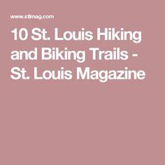 10 St. Louis Hiking and Biking Trails - St. Louis Magazine