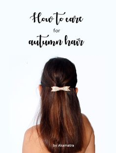 How to care for autumn hair