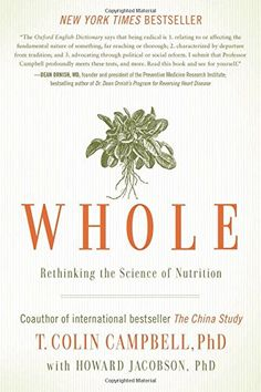 Whole: Rethinking the Science of Nutrition by T. Colin Campbell http://www.amazon.com/dp/1939529840/ref=cm_sw_r_pi_dp_O0.kvb11SDDVP