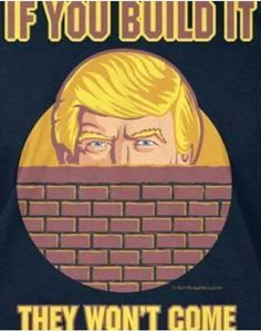 Trump has said numerous times he will build a border wall between USA and Mexico I believe this will be done and be successful.