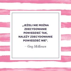 Motywujący cytat na dziś :) #motywacja #cytat #poniedziałek #esencjalizm